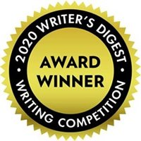 Award Winner - 2020 Writers Digest Writing Competition